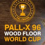 PALL-X 96 WOOD FLOOR WORLD CUP